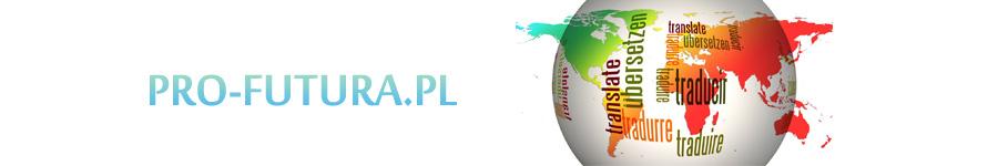 Polecane biura tłumaczeń | Usługi translatorskie i inne - http://pro-futura.pl/